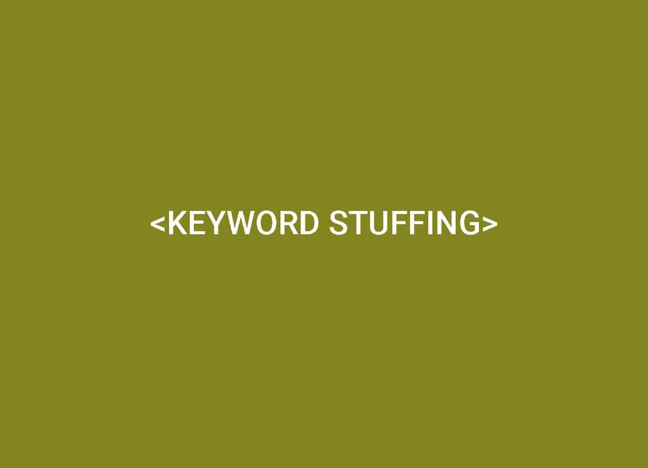 Keyword Stuffing geschrieben mit weißer Schrift auf grünem Hintergrund