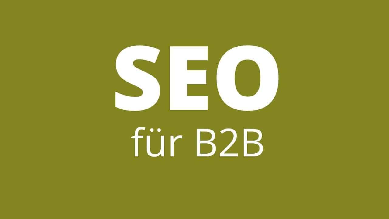 SEO für B2B geschrieben in weißer Farbe auf grünem Hintergrund